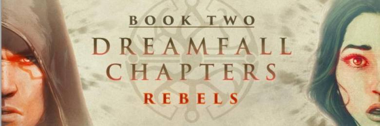 Photo of DREAMFALL CHAPTERS : BOOK TWO: REBELS
