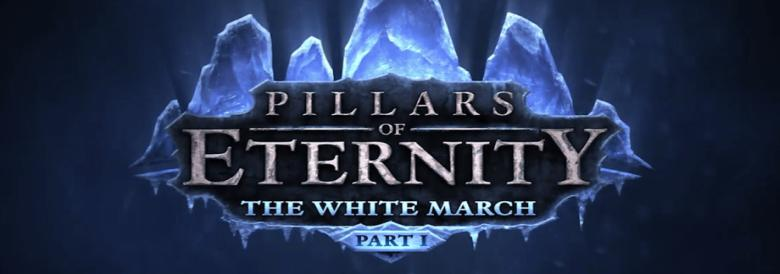 Photo of PILLARS OF ETERNITY: THE WHITE MARCH – PART I