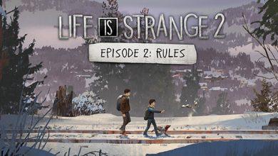 Photo of LIFE IS STRANGE 2- EPISODE 2: RULES
